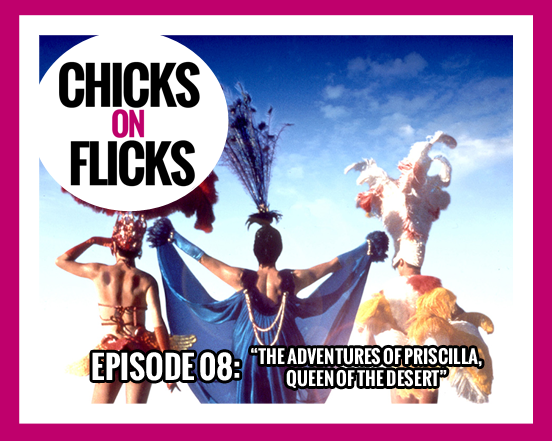Episode 08: The Adventures of Priscilla, Queen of the Desert